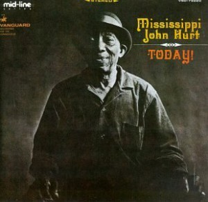 CD cover, Mississippi John Hurt, Today, on Vanguard Records