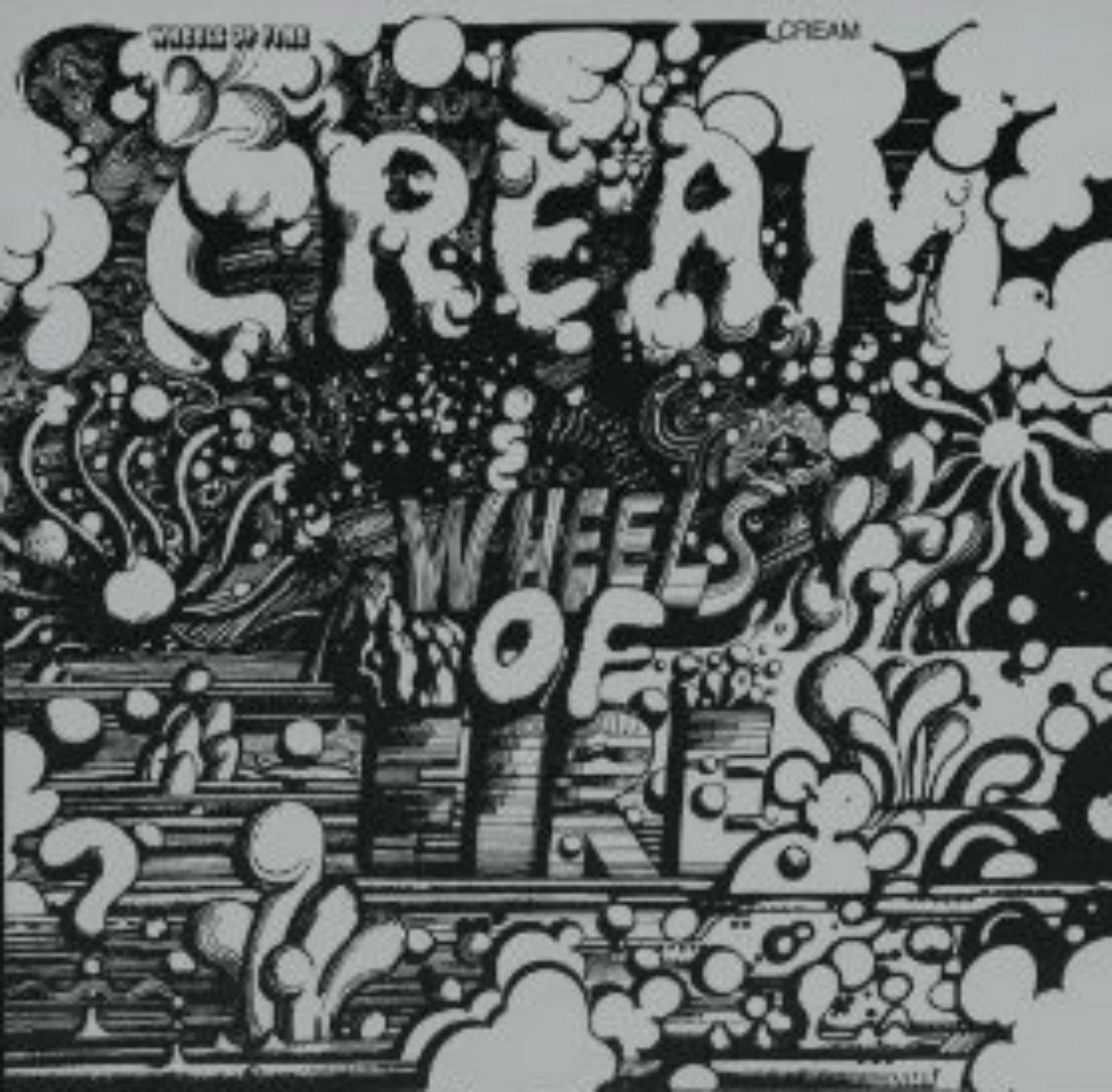 Cream, Wheels of Fire, album cover. Released in 1968 this album contained covers of several classic blues songs.