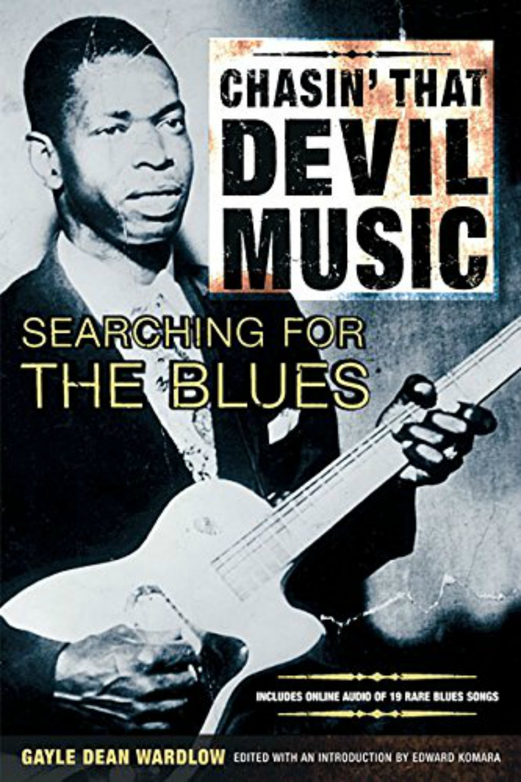 Book cover, Chasin' That Devil Music - Searching For The Blues, by Gayle Dean Wardlow
