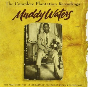 CD cover, Muddy Waters - The Complete Plantation Recordings contains all the Muddy Waters sides recorded by Alan Lomax at Stovall Farms in 1941-42.