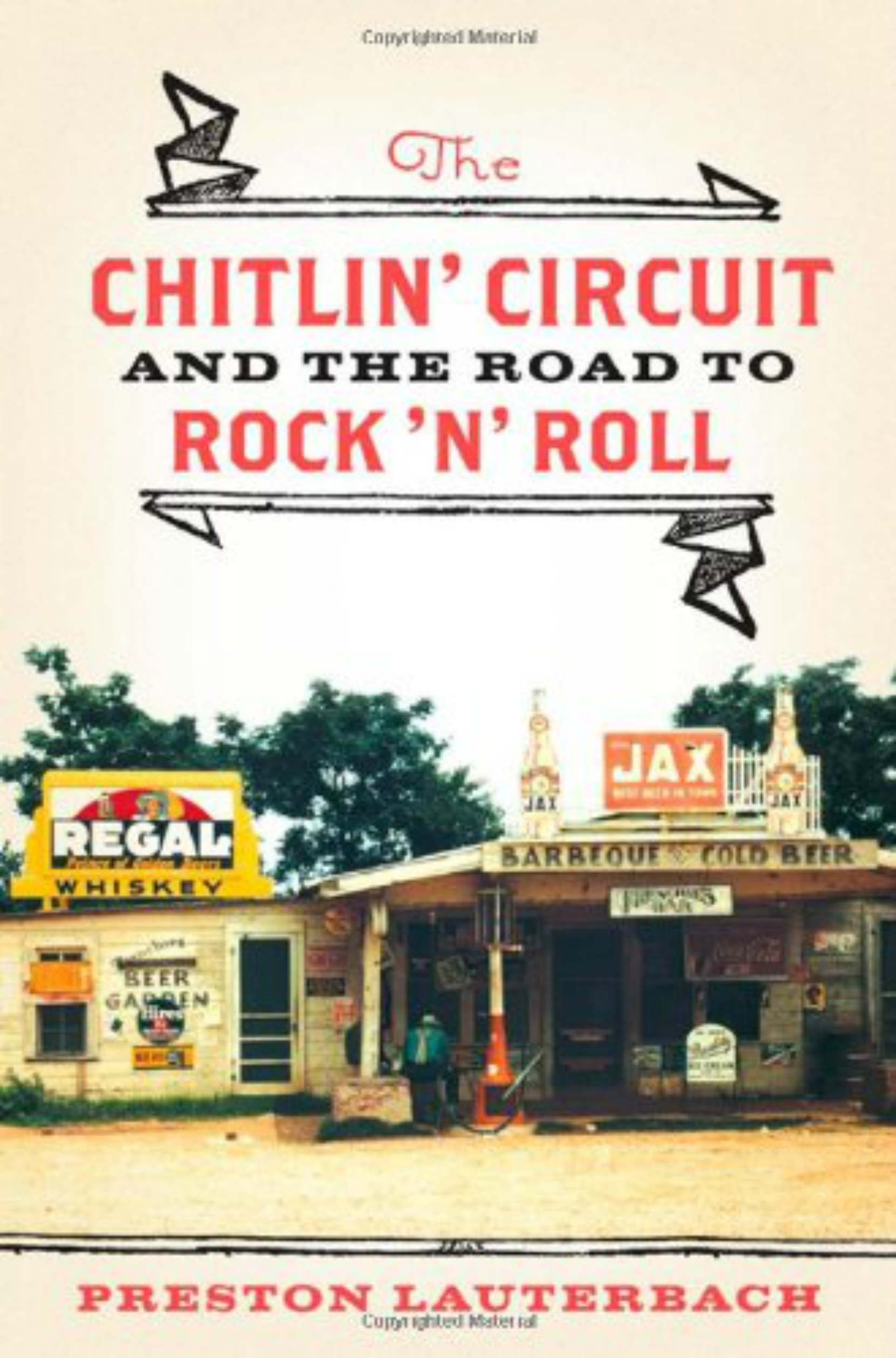 Book cover, The Chitlin' Circuit and the Road To Rock n' Roll by Preston Lauterbach