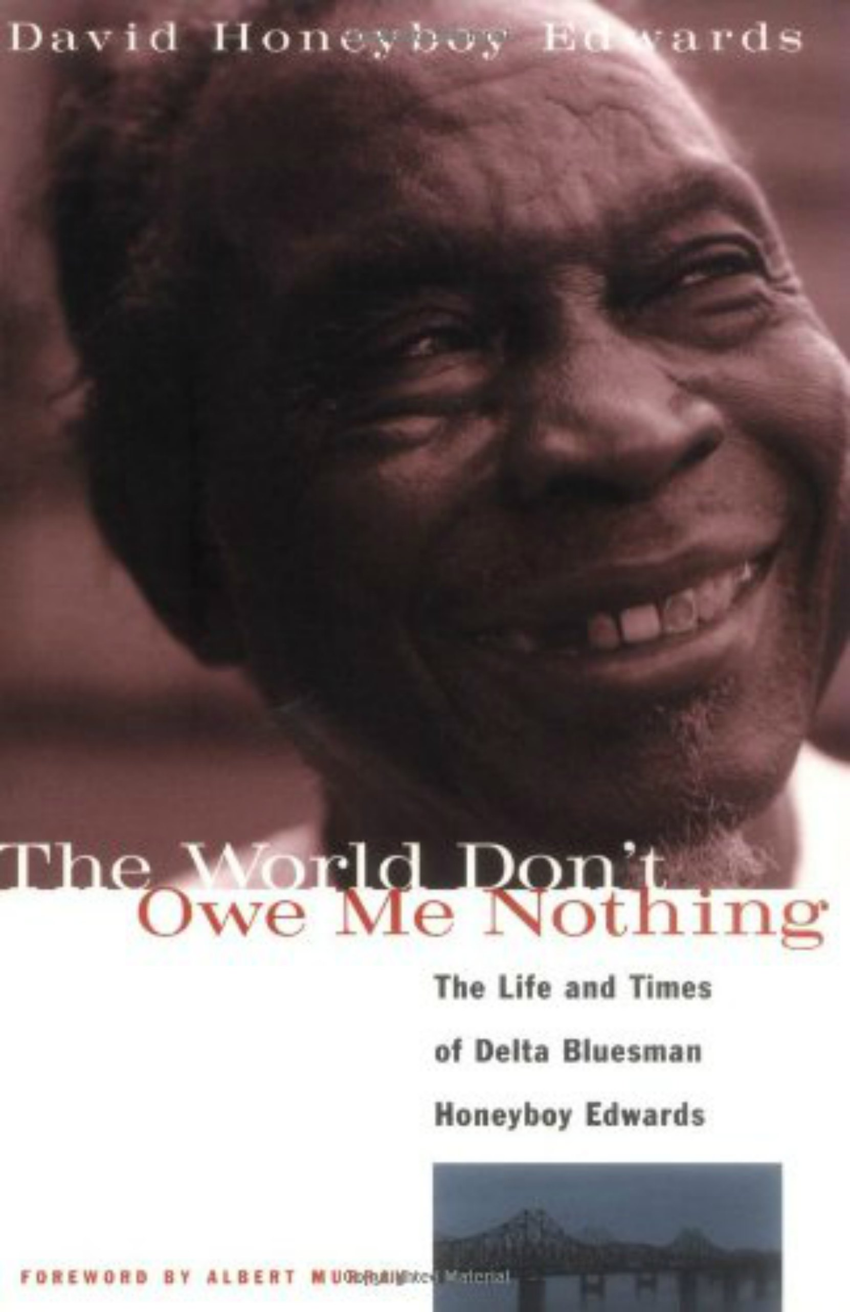 David Honeyboy Edwards autobiography, The World Don't Owe Me Nothing. Book cover.