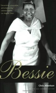 Book cover, Bessie by Chris Albertson. This is the best biography of Bessie Smith that we have read.