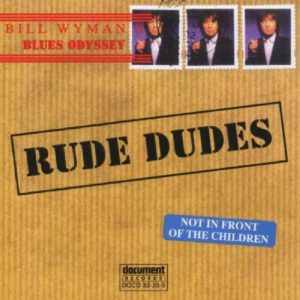 CD cover, Rude Dudes, blues songs about sex, selected by former Rolling Stones bass player Bill Wyman, released on Document Records.