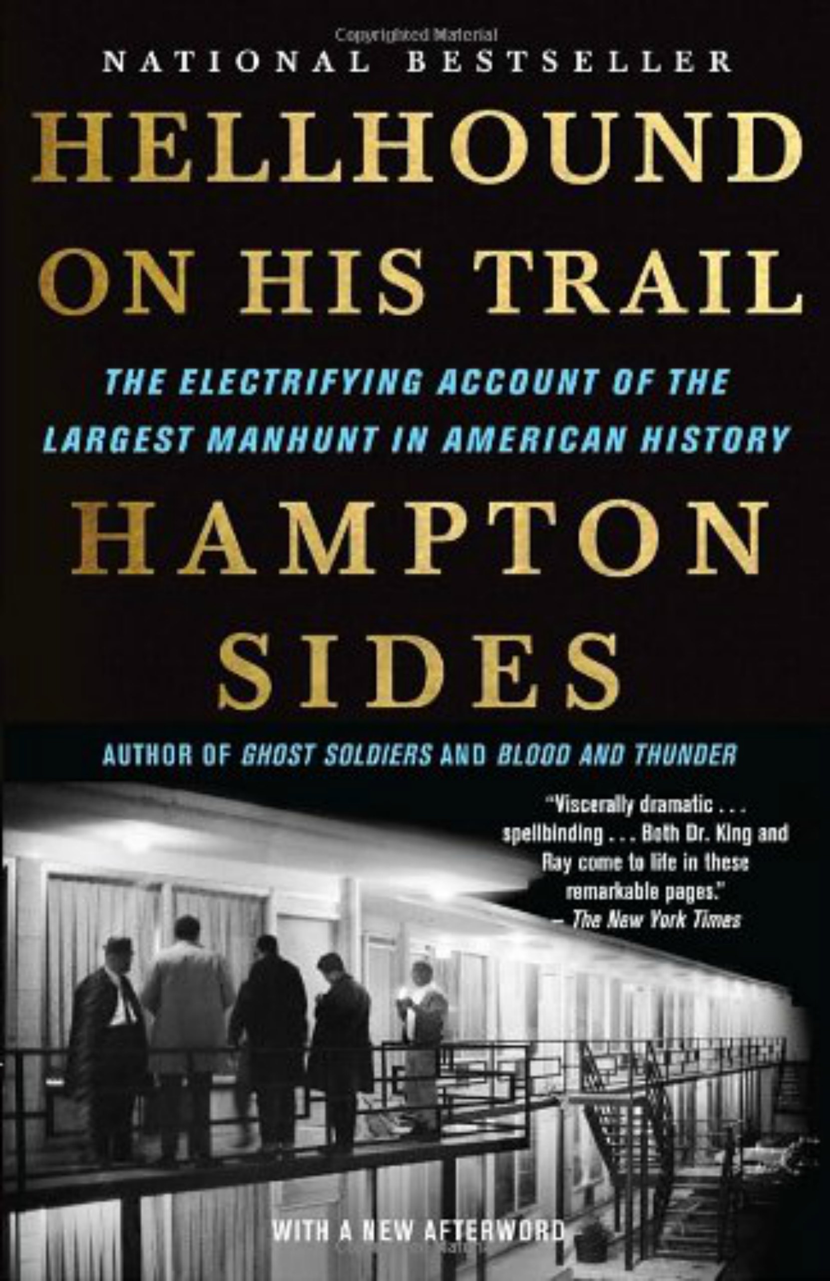 Book cover, Hellhound On His Trail, by Hampton Sides. This is best book we have read about Dr. King's assassination and the subsequent hunt for James Earl Ray.
