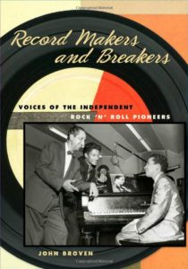 Book cover, Record Makers and Breakers - Voices of the Independent Rock N' Roll Pioneers by John Broven