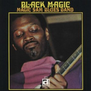 CD cover, Black Magic, by Magic Sam Blues Band, released on Delmark Records