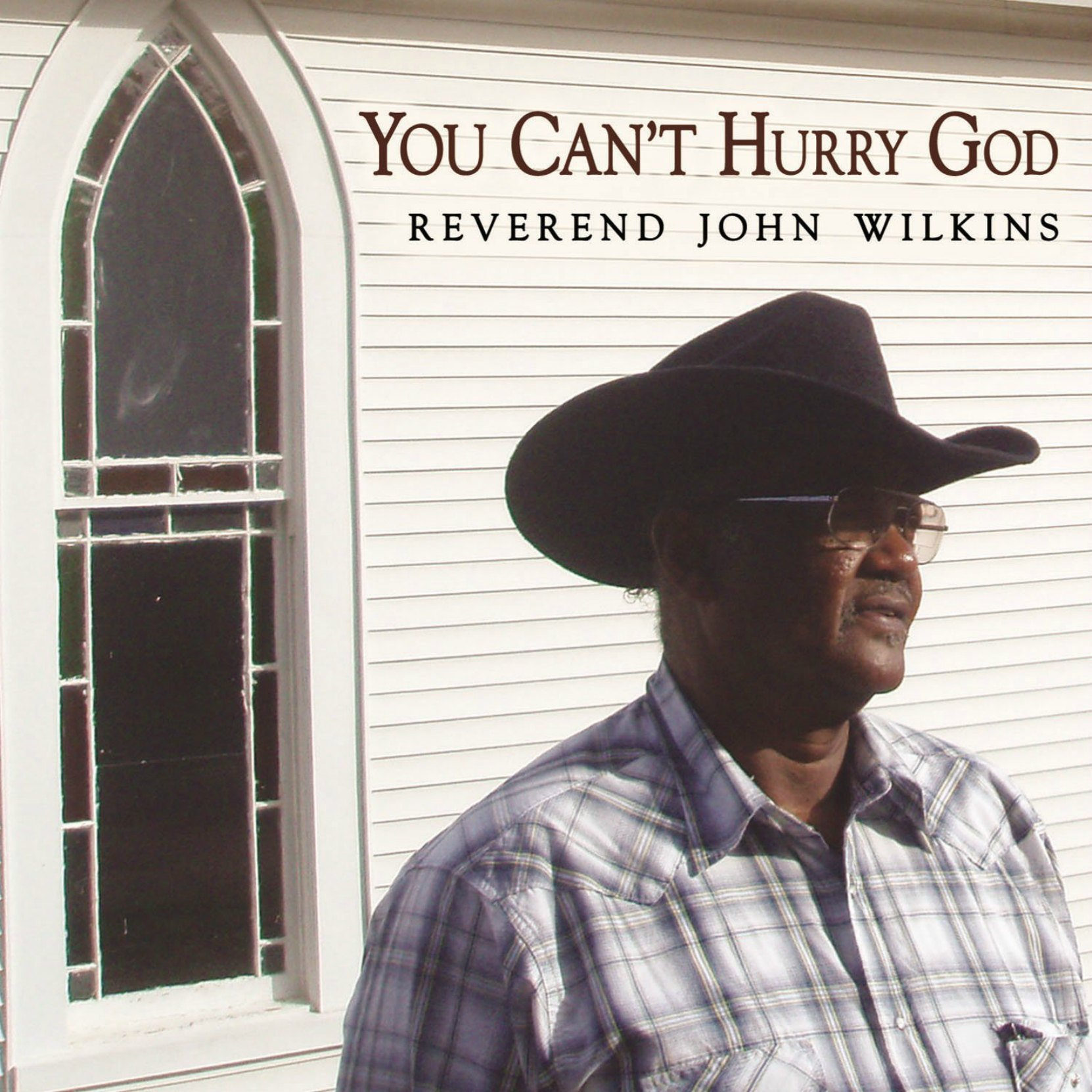 CD cover, You Can't Hurry God by Reverend John Wilkins