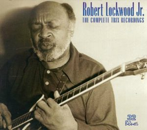CD cover, Complete Trix Recordings, by Robert Lockwood Jr.
