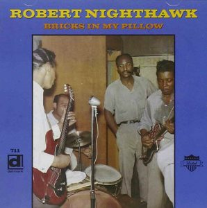 CD cover, Bricks In My Pillow by Robert Nighthawk, on Delmark Records. This CD contains tracks from 1951 and 1952 sessions.