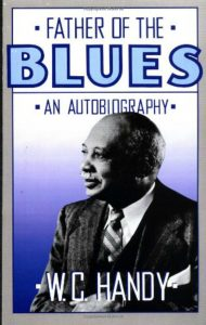 Cover of W.C. Handy's autobiography, Father of the Blues, paperback edition