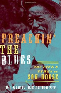 Book cover, Preachin' The Blues - The Life & Times of Son House, by Daniel Beaumont