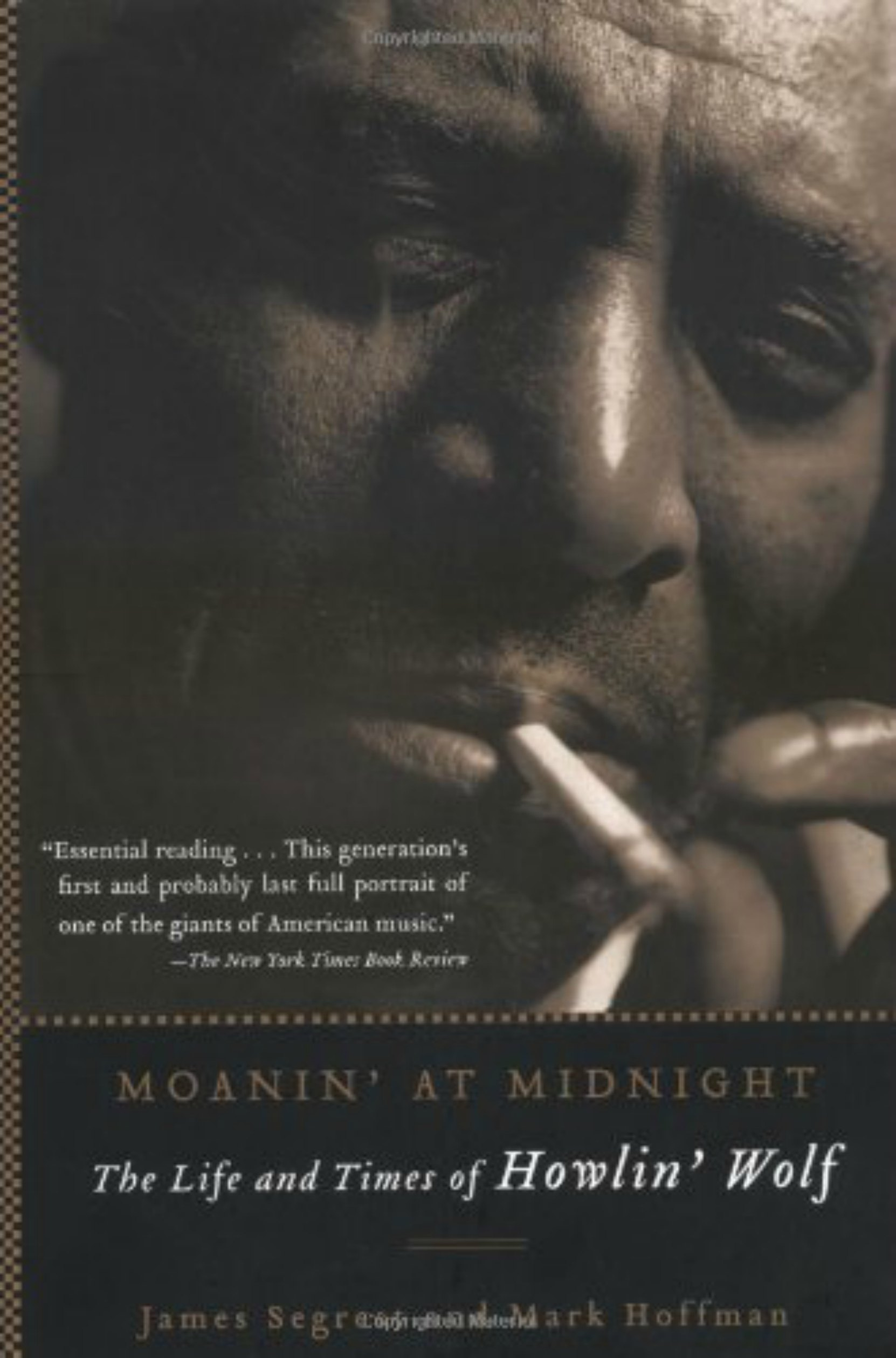 Book cover, Moanin' At Midnight - The Life and Times of Howlin' Wolf by James Segrest and Mark Hoffman