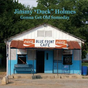 "CD cover, Gonna Get Old Someday, by Jimmy ""Duck"" Holmes, released on Fat Possum Records. The cover photo is the Blue Front Cafe in Bentonia, Mississippi, which Jimmy Holmes owns and operates."