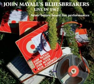 CD cover, John Mayall's Bluesbreakers Live In 1967 by John Mayall and the Bluesbreakers