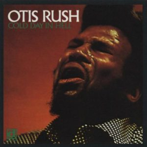 CD cover, Cold Day In Hell, by Otis Rush, on Delmark Records