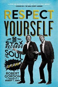 Book cover, Respect Yourself: Stax Records and the Soul Explosion by Robert Gordon