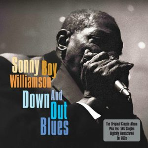 CD cover, Down And Out Blues, by Sonny Boy Williamson. This 2 CD set contains the original Chess Records album plus Sonny Boy Williamson's 1951-54 releases on Trumpet Records.