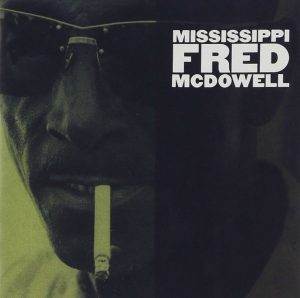 CD cover, Mississippi Fred McDowell, a 1962 release by Mississippi Fred McDowell