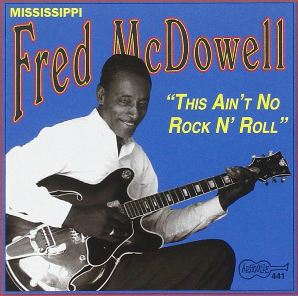 CD cover, This Ain't No Rock n' Roll by Mississippi Fred McDowell, on Arhoolie Records