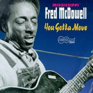 CD cover, You Gotta Move by Mississippi Fred McDowell, on Arhoolie Records