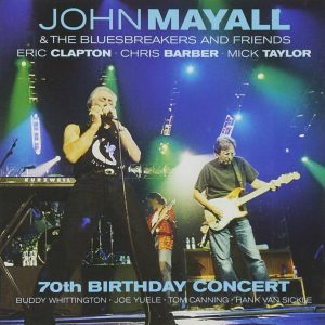 Album cover, John Mayall and the Bluesbreakers and Friends, 70th Birthday Concert, released in 2003