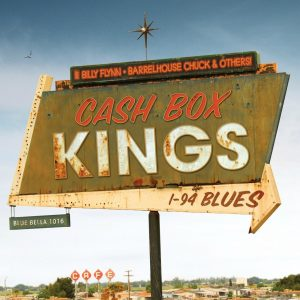 Album cover, I-94 Blues, by The Cash Box KIngs. Released in 2011 on Universal Music.