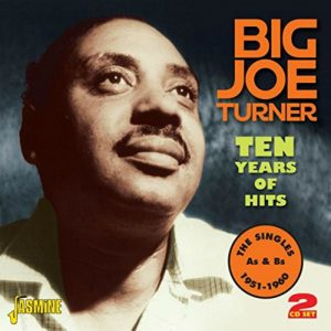Album cover, Big Joe Turner, Ten Years Of Hits - The Singles 1951-1960, on Jasmine Records
