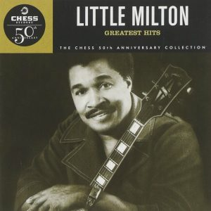 Album cover - Little Milton Greatest Hits, Chess 50th Anniversary Collection