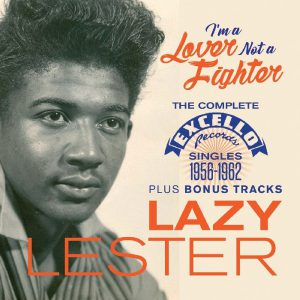 Lazy Lester - I'm A Lover Not A Fighter: The Complete Excello Singles 1958-1962, released on Jasmine Records. CD cover.