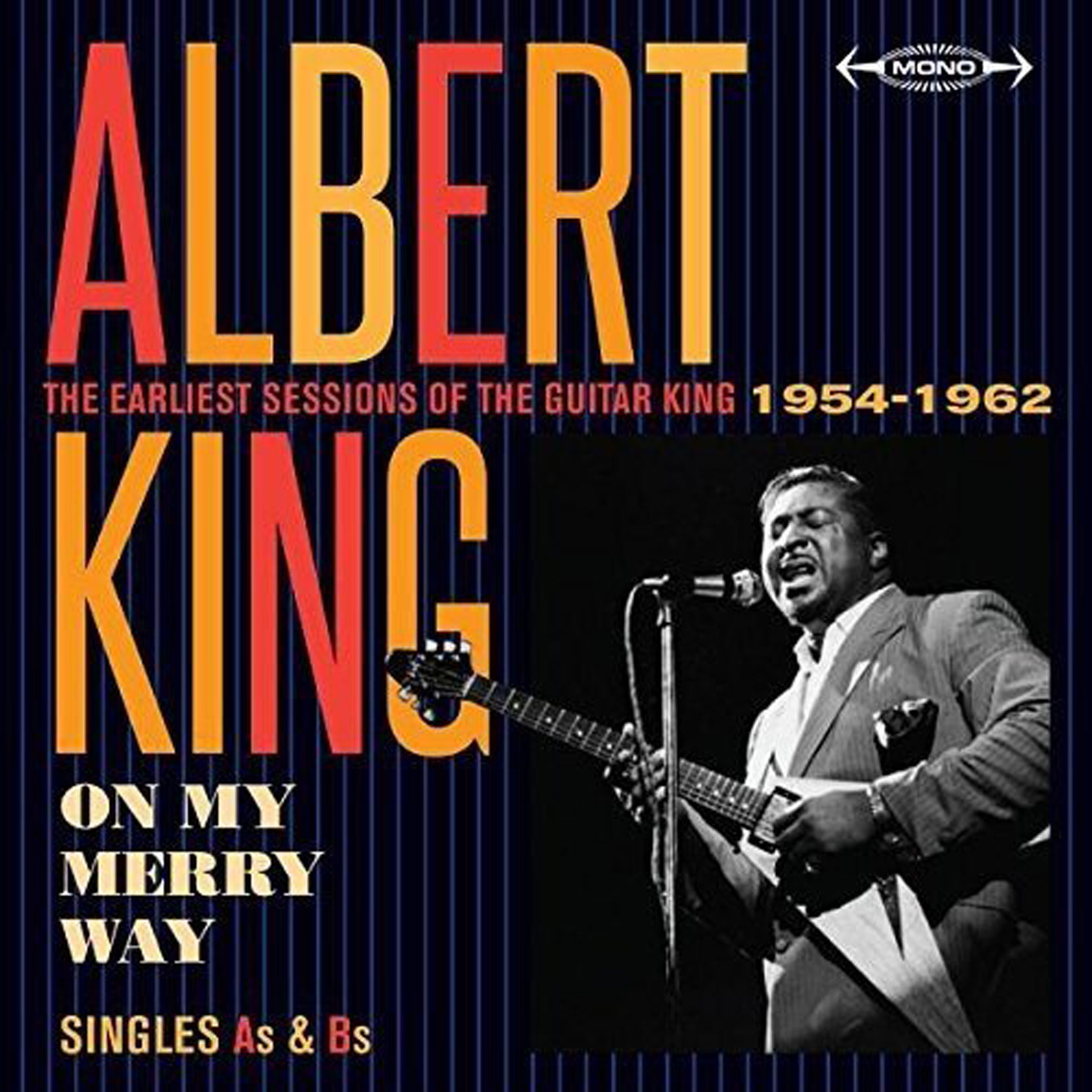 Albert King - On My Merry Way - Singles A's & B's 1954-1962, released on Jasmine Records. CD cover.
