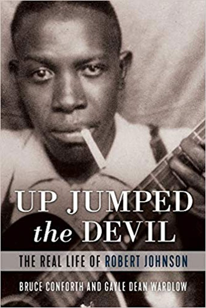 Up Jumped The Devil, The Real Life of Robert Johnson, by Bruce Conforth and Gayle Dean Wardlow, is one of our Recommended Books.
